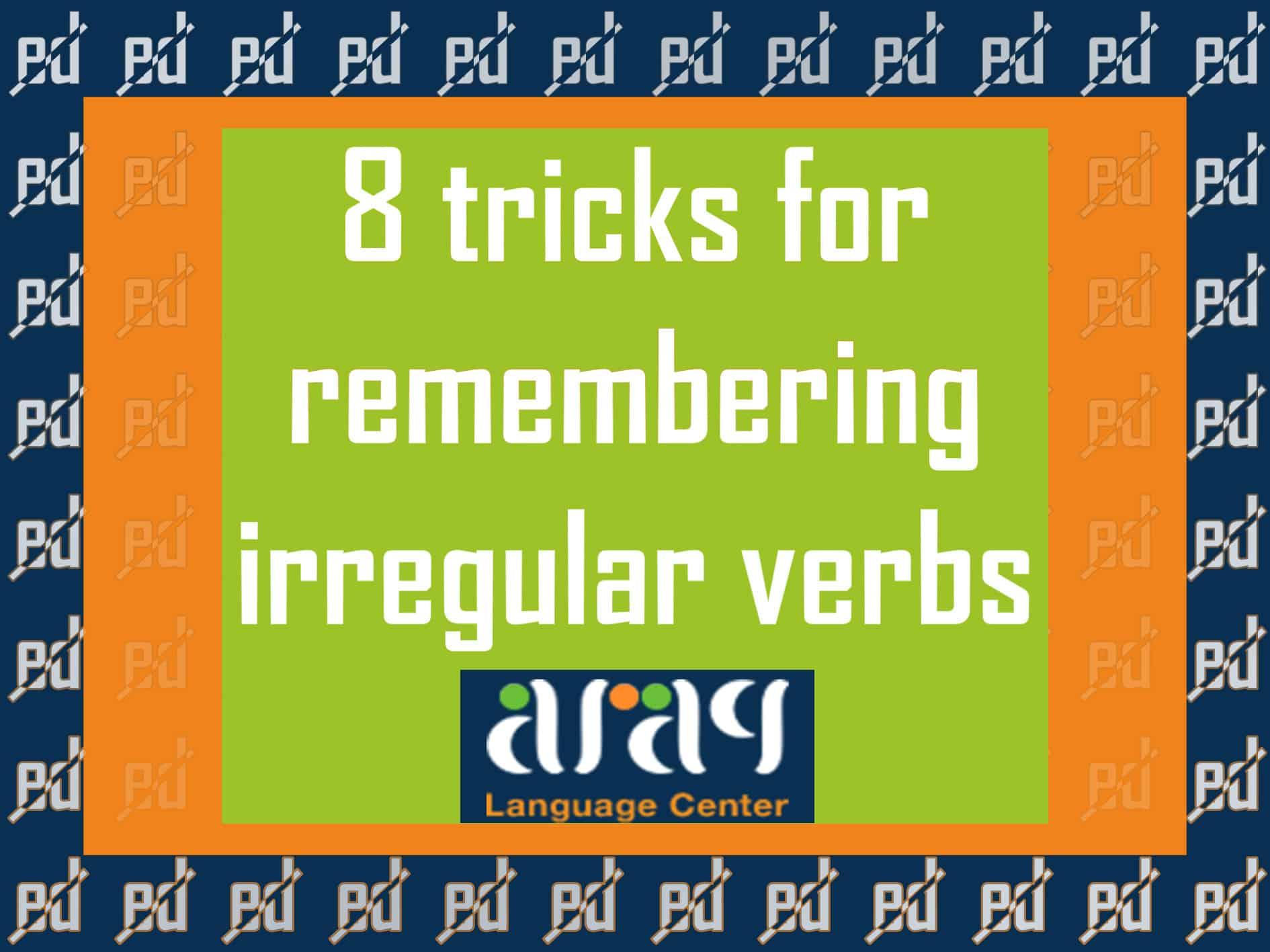 8 tricks for remembering irregular verbs